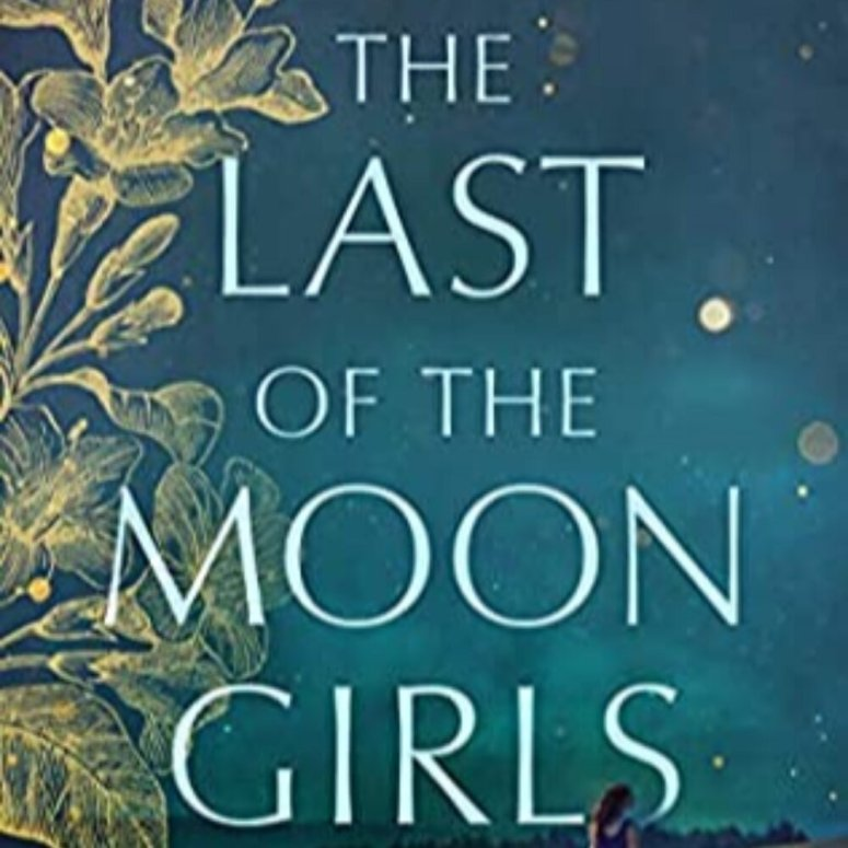 The Last of the Moon Girls by Barbara Davis A novel of secrets, memory, family, and forgiveness by the bestselling author of When Never Comes. http://ow.ly/2obF50B0jwS #bookreviews #themoongirls #reading #TBR #newrelease #bookblogger